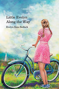 Little Evelyn Along the Way by Evelyn Sedlack