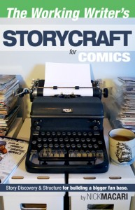 The Working Writer's Storycraft for Comics by Nick Macari