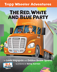 The Red, White and Blue Party: Tripp Wheeler Adventures by Linda Hagopian and Debbie Ruane Sparks